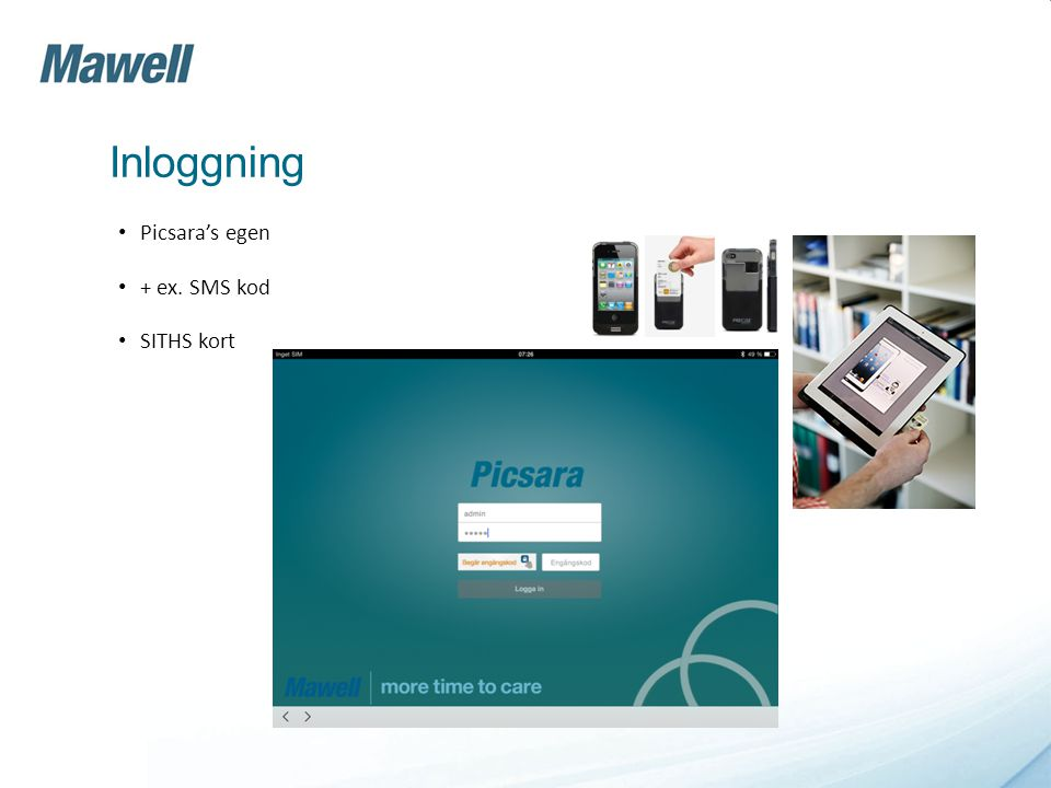 Inloggning • Picsara's egen • + ex. SMS kod • SITHS kort