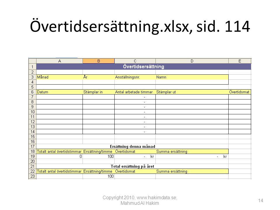 Övertidsersättning.xlsx, sid. 114 Copyright 2010, www.hakimdata.se, Mahmud Al Hakim 14