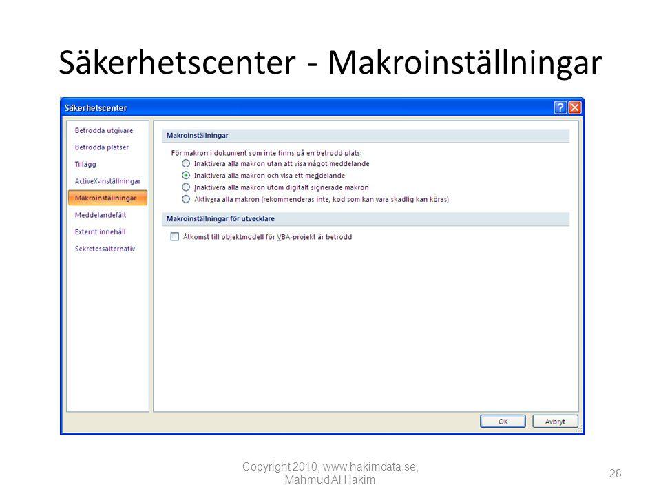 Säkerhetscenter - Makroinställningar Copyright 2010, www.hakimdata.se, Mahmud Al Hakim 28