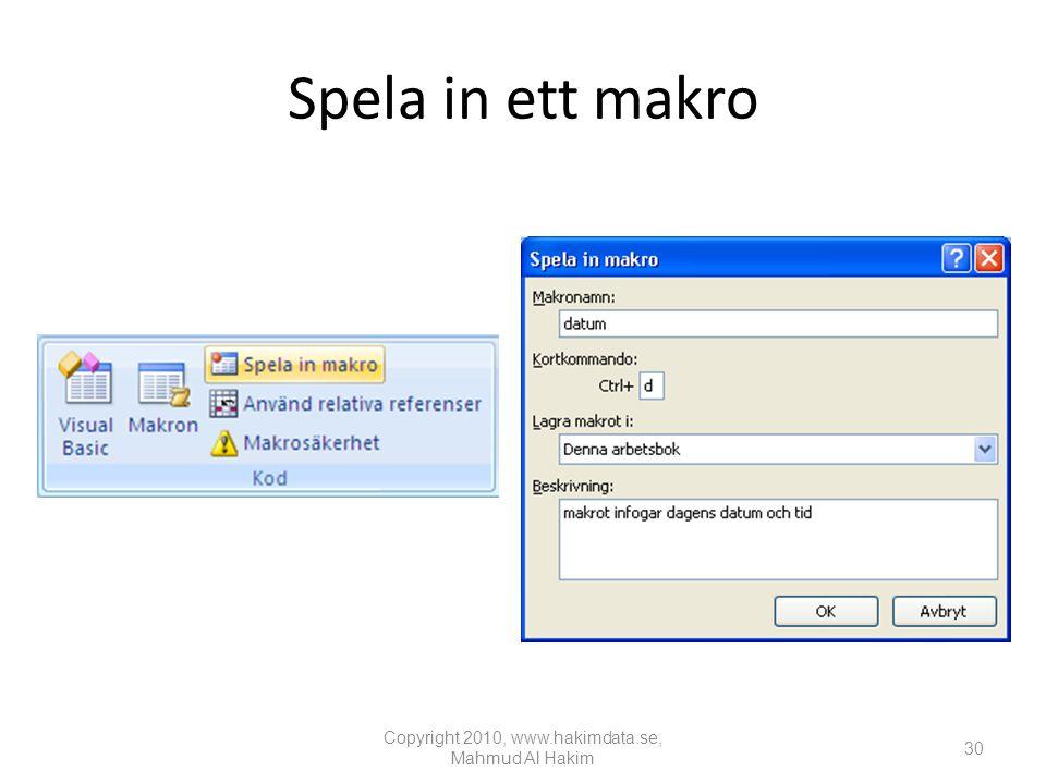 Spela in ett makro Copyright 2010, www.hakimdata.se, Mahmud Al Hakim 30