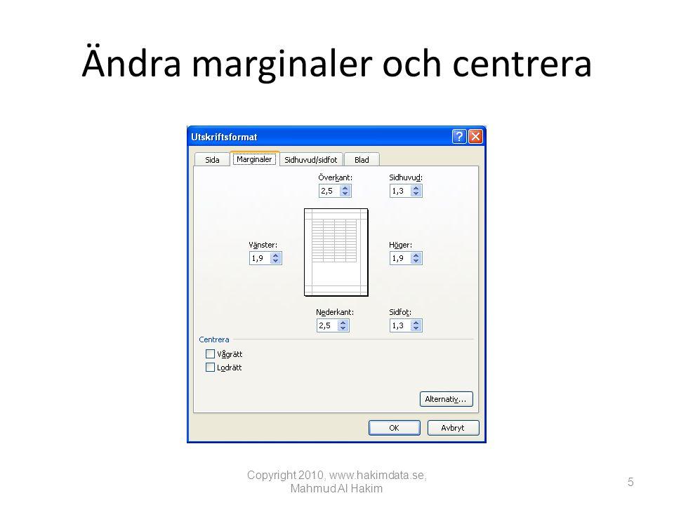 Ändra marginaler och centrera Copyright 2010, www.hakimdata.se, Mahmud Al Hakim 5