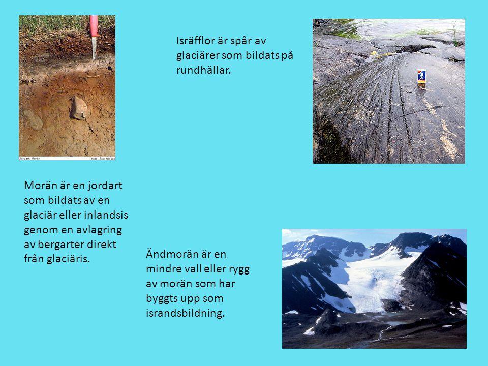 Morän är en jordart som bildats av en glaciär eller inlandsis genom en avlagring av bergarter direkt från glaciäris. Ändmorän är en mindre vall eller