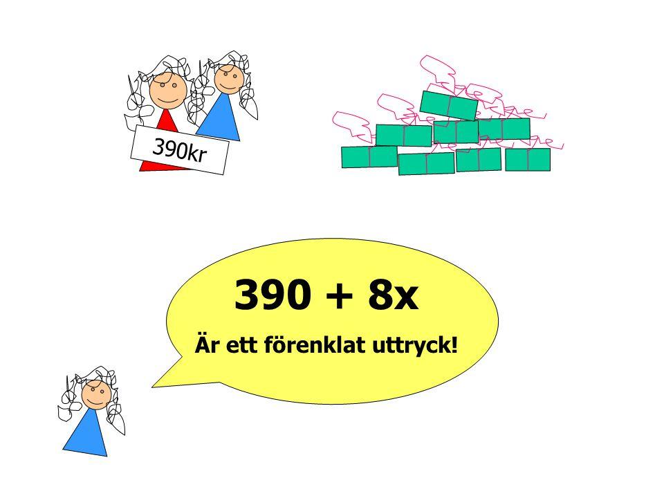 390kr 250 + 140 + 5x + 3x = 390 + 8x