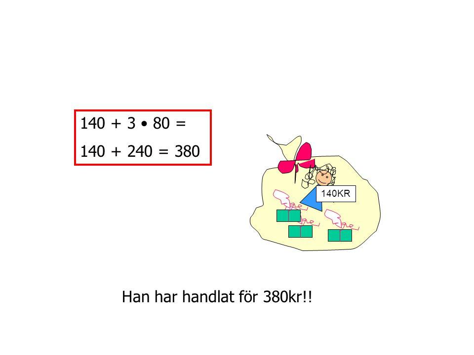 140kr 560 + 33x – ( 140 + 7x )= 560 + 33x – 140 – 7x= 560 –140 + 33x –7x = 420 +26x Nu är det värt 420 +26x kr