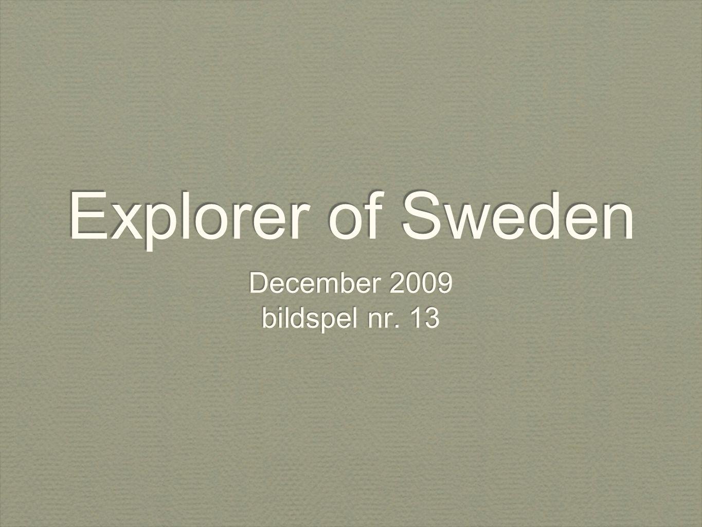 Explorer of Sweden December 2009 bildspel nr. 13 December 2009 bildspel nr. 13