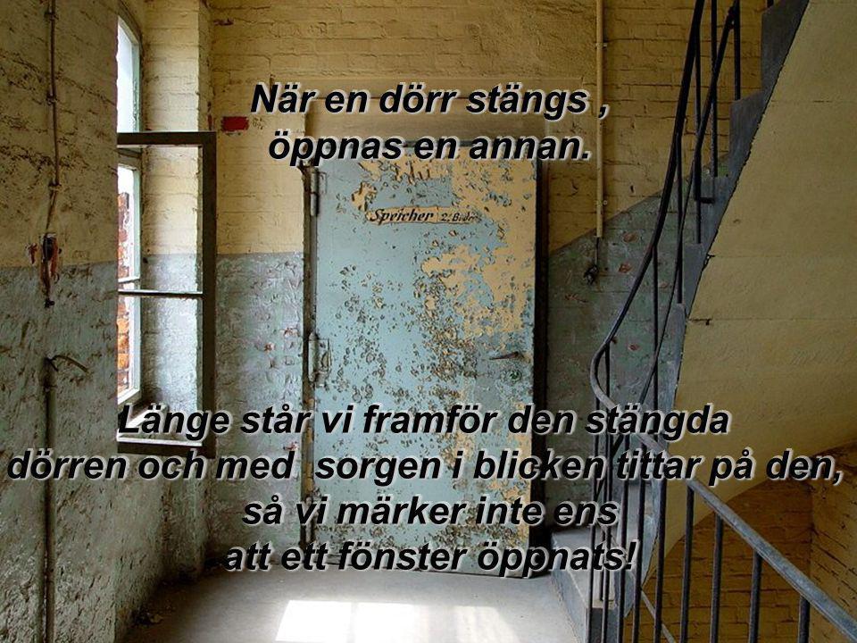 När en dörr stängs, öppnas en annan.