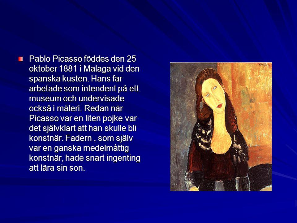 Pablo Picasso föddes den 25 oktober 1881 i Malaga vid den spanska kusten. Hans far arbetade som intendent på ett museum och undervisade också i måleri