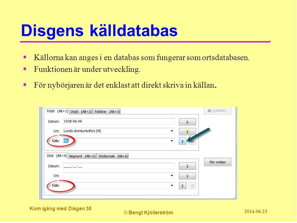 Disgens källdatabas  Källorna kan anges i en databas som fungerar som ortsdatabasen.
