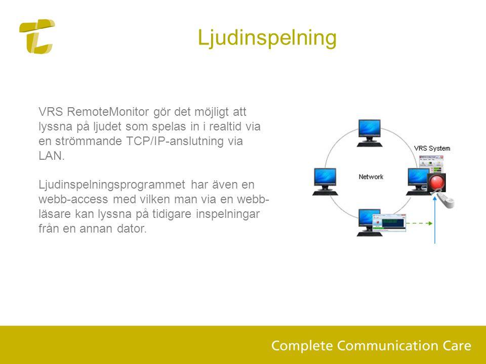 Ljudinspelning VRS RemoteMonitor gör det möjligt att lyssna på ljudet som spelas in i realtid via en strömmande TCP/IP-anslutning via LAN. Ljudinspeln