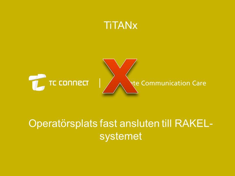 Operatörsplats fast ansluten till RAKEL- systemet TiTANx