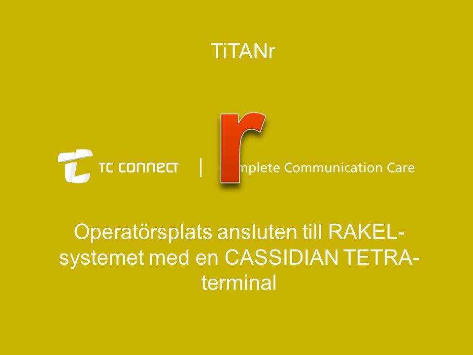 Operatörsplats ansluten till RAKEL- systemet med en CASSIDIAN TETRA- terminal TiTANr