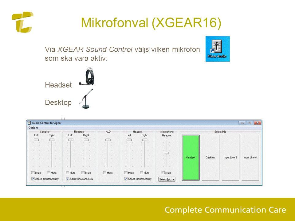 Mikrofonval (XGEAR16) Via XGEAR Sound Control väljs vilken mikrofon som ska vara aktiv: Headset Desktop