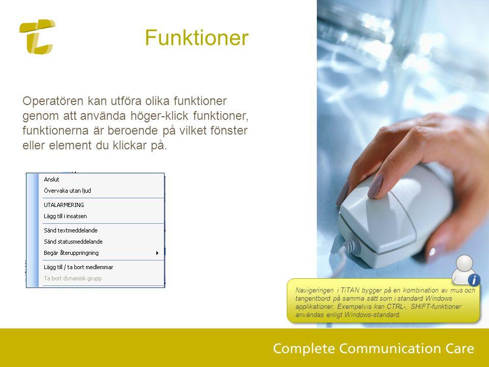 Funktioner Navigeringen i TiTAN bygger på en kombination av mus och tangentbord., på samma sätt som i standard Windows applikationer. Operatören kan u