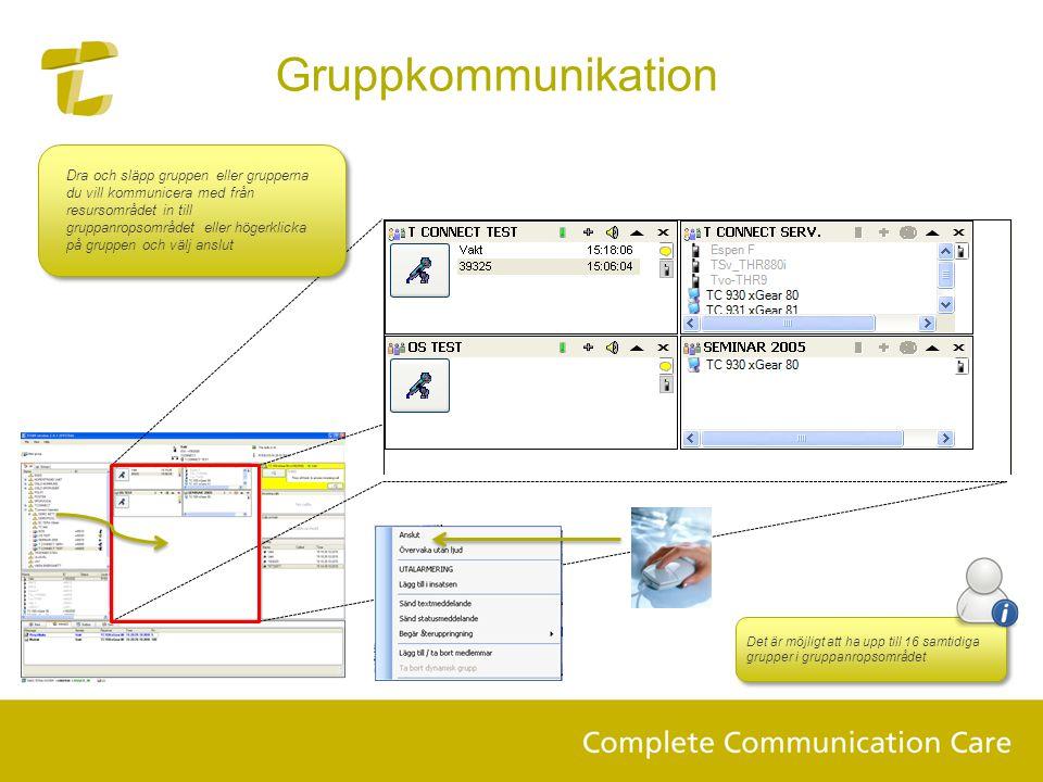 Dra och släpp gruppen eller grupperna du vill kommunicera med från resursområdet in till gruppanropsområdet eller högerklicka på gruppen och välj ansl