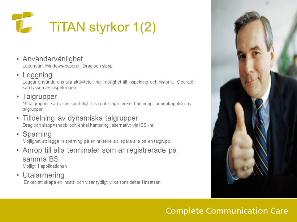 TiTAN styrkor 1(2) •Användarvänlighet Lättanvänt Windows-baserat. Drag och släpp •Loggning Loggar användarens alla aktiviteter, har möjlighet till ins