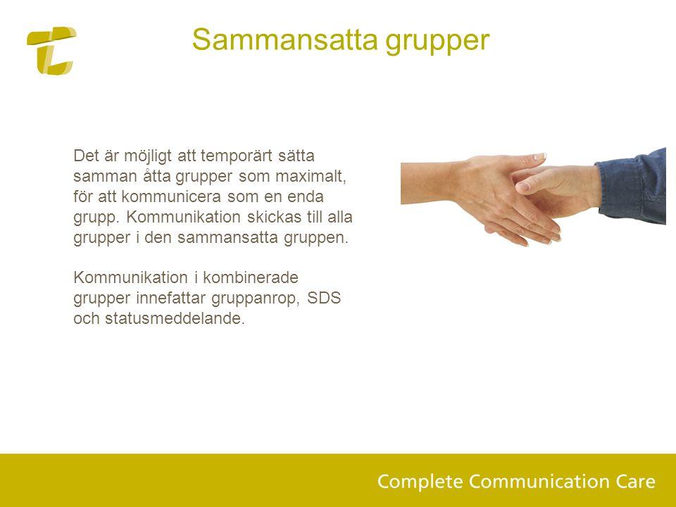 Det är möjligt att temporärt sätta samman åtta grupper som maximalt, för att kommunicera som en enda grupp.