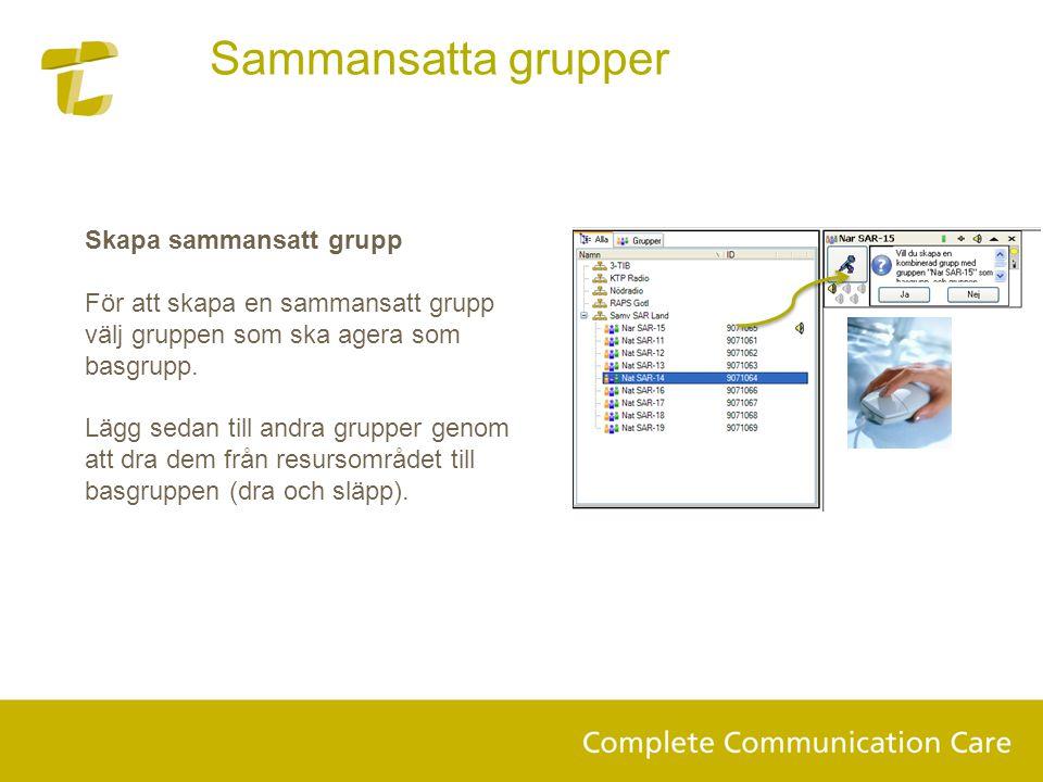 Skapa sammansatt grupp För att skapa en sammansatt grupp välj gruppen som ska agera som basgrupp.