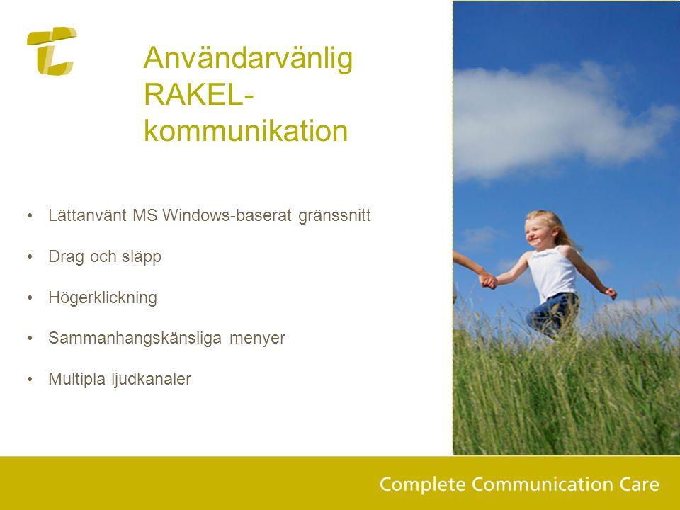 Användarvänlig RAKEL- kommunikation •Lättanvänt MS Windows-baserat gränssnitt •Drag och släpp •Högerklickning •Sammanhangskänsliga menyer •Multipla lj