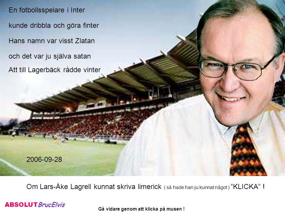 Om Lars-Åke Lagrell kunnat skriva limerick ( så hade han ju kunnat något ) KLICKA .