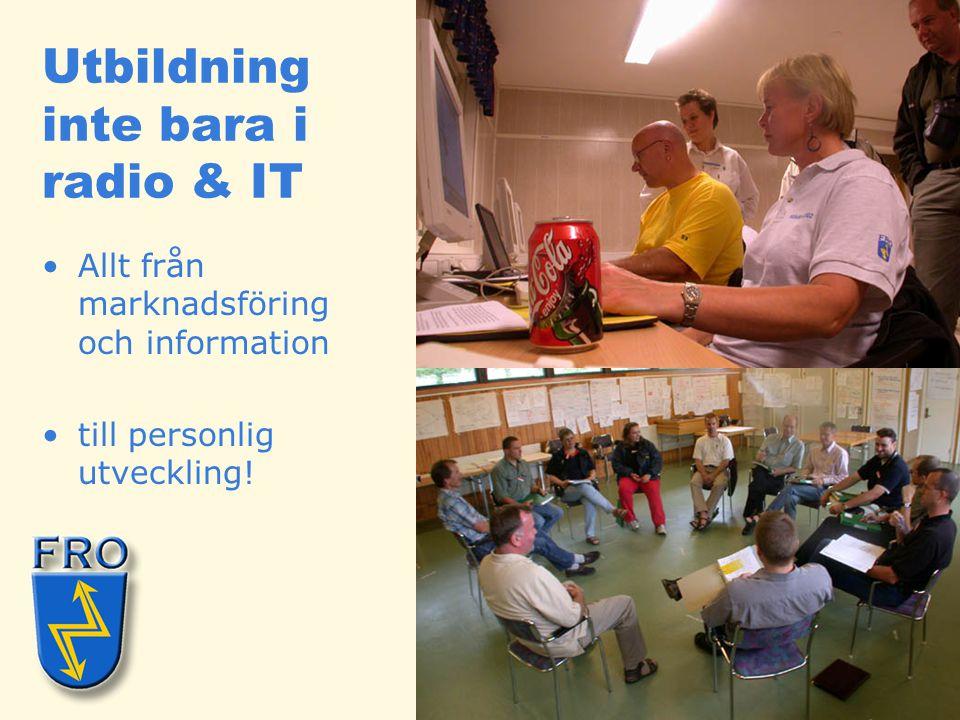 Utbildning inte bara i radio & IT •Allt från marknadsföring och information •till personlig utveckling!