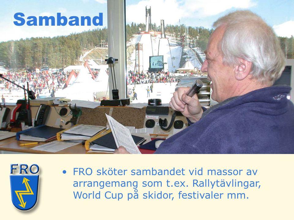 •FRO sköter sambandet vid massor av arrangemang som t.ex. Rallytävlingar, World Cup på skidor, festivaler mm. Samband