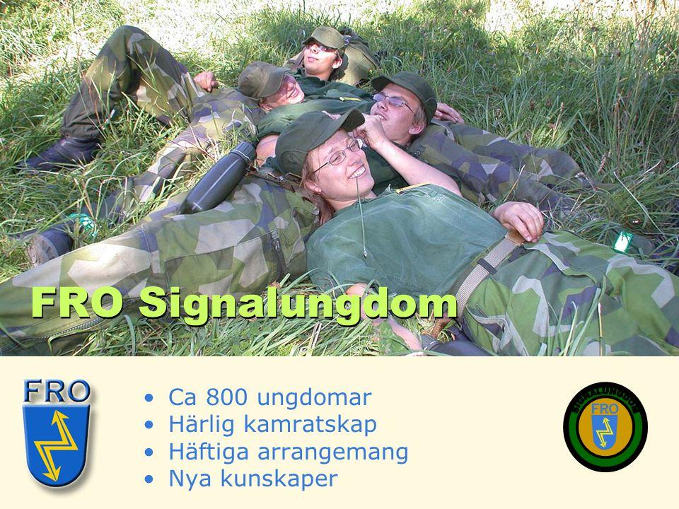 •Ca 800 ungdomar •Härlig kamratskap •Häftiga arrangemang •Nya kunskaper FRO Signalungdom