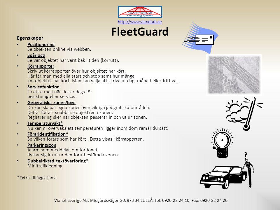 FleetGuard Egenskaper • Positionering Se objekten online via webben.