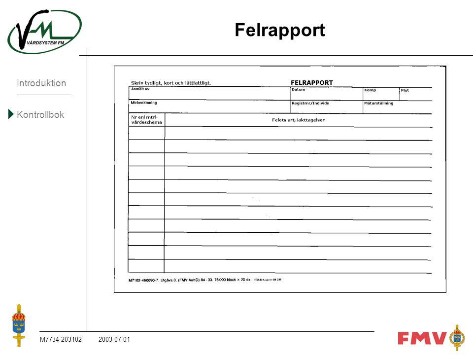 Introduktion Kontrollbok M7734-203102K71 Felrapport 2003-07-01