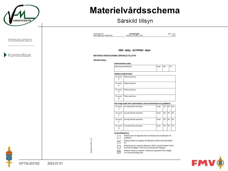 Introduktion Kontrollbok M7734-203102K74 Materielvårdsschema Särskild tillsyn 2003-07-01