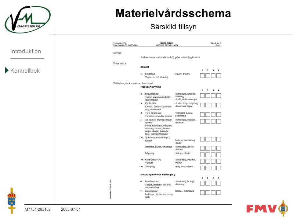 Introduktion Kontrollbok M7734-203102K75 Materielvårdsschema Särskild tillsyn 2003-07-01