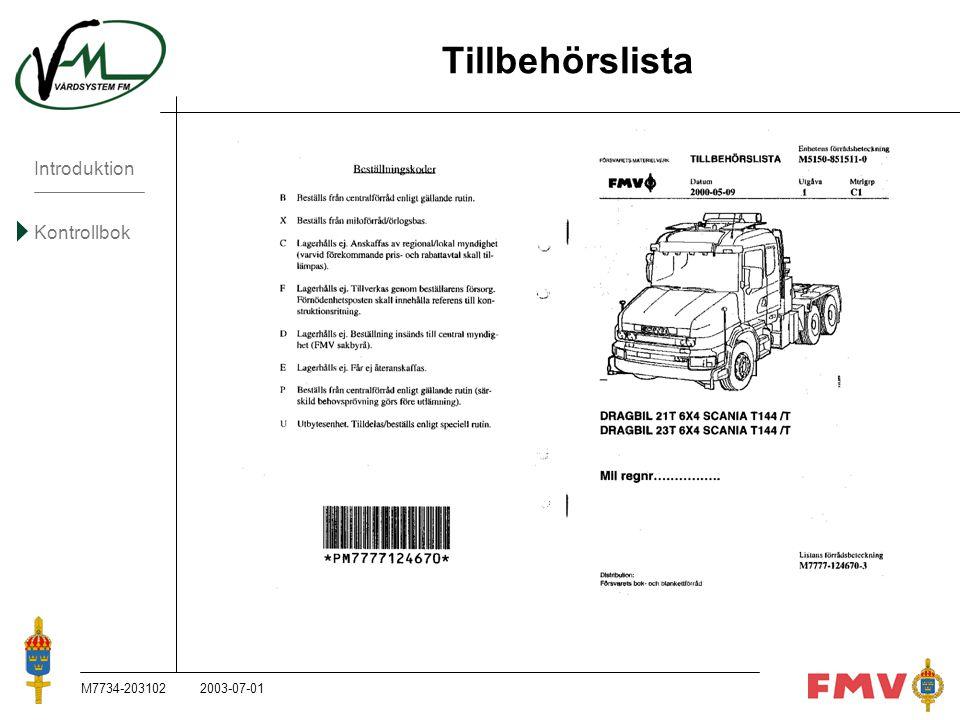 Introduktion Kontrollbok M7734-203102K86 Tillbehörslista 2003-07-01