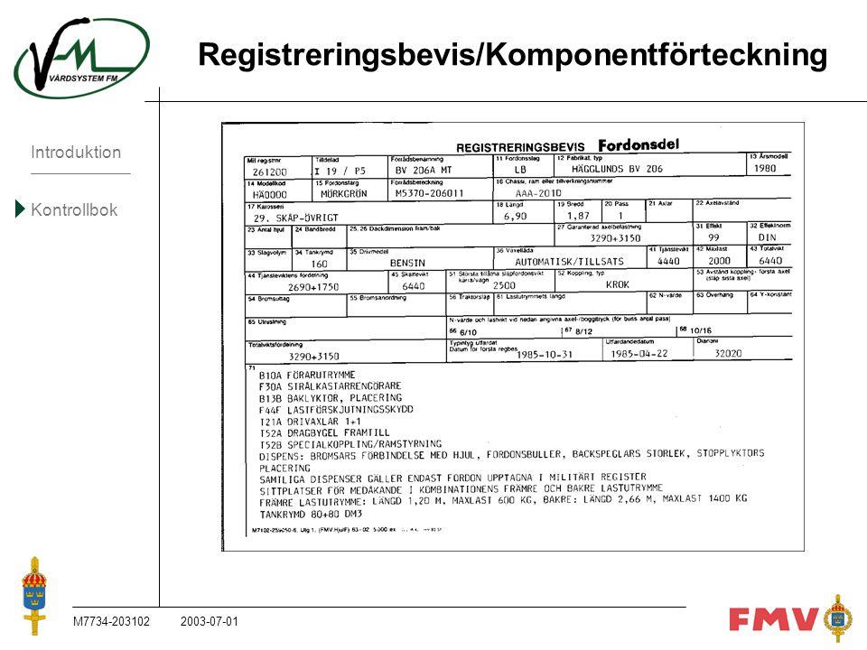 Introduktion Kontrollbok M7734-203102K88 Registreringsbevis/Komponentförteckning 2003-07-01
