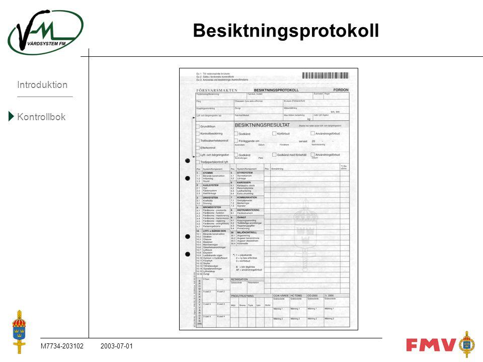 Introduktion Kontrollbok M7734-203102K90 Besiktningsprotokoll 2003-07-01