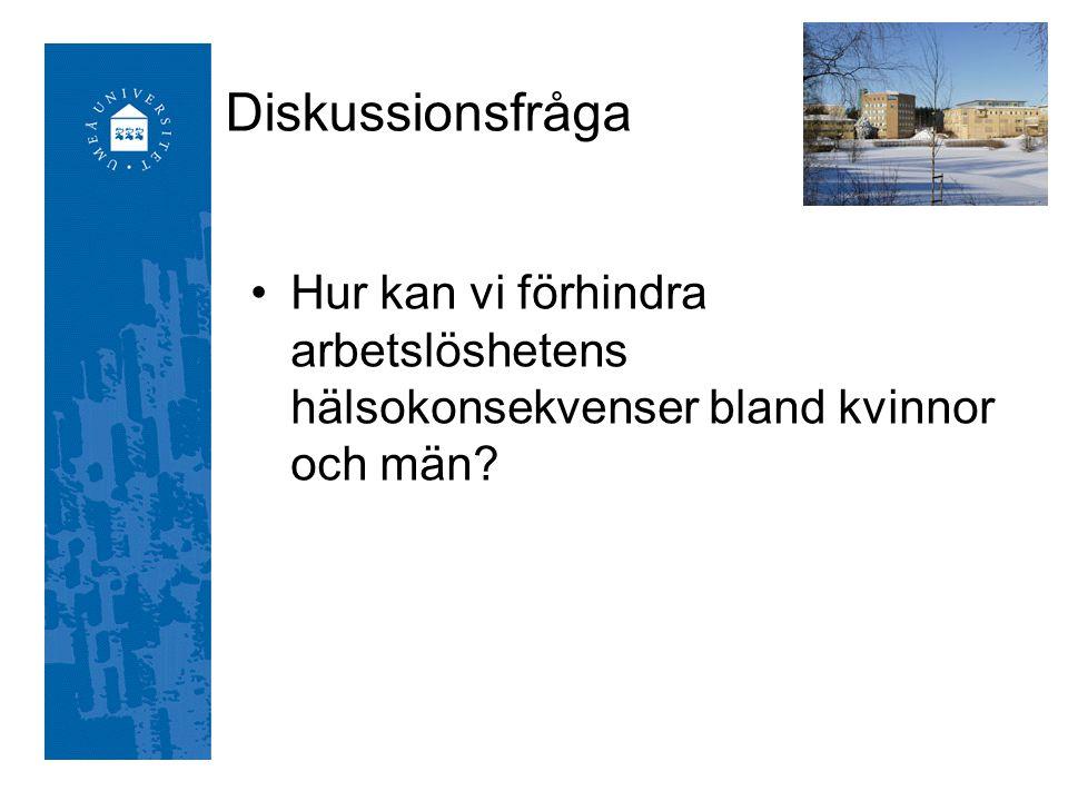 Referens •Hammarström A, Gustafsson P, Strandh M, Virtanen P, Janlert U.