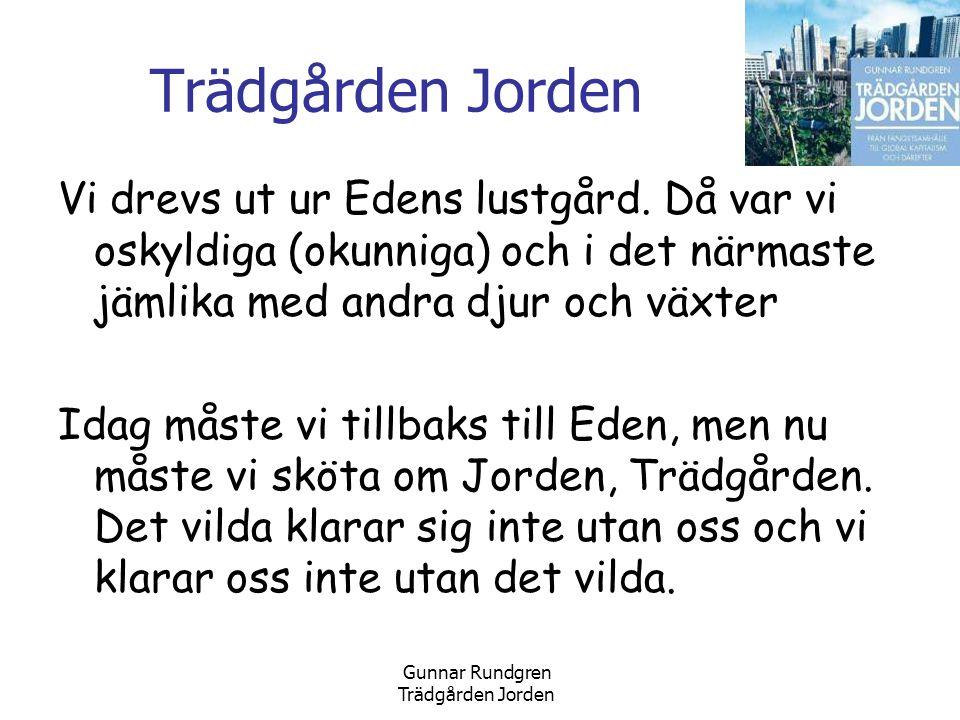 Gunnar Rundgren Trädgården Jorden Vi drevs ut ur Edens lustgård.