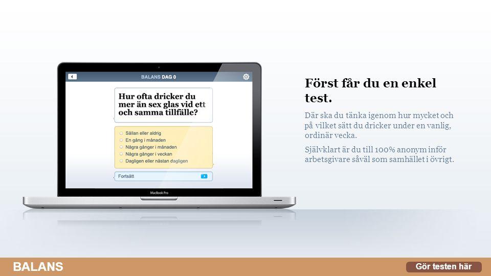 Först får du en enkel test.