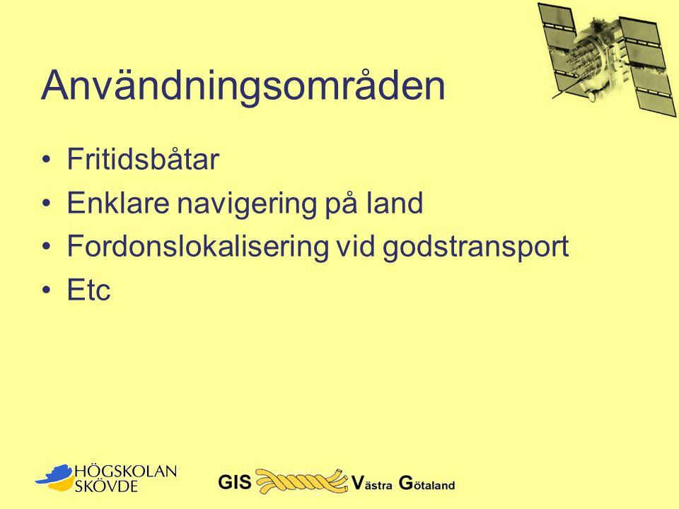 Användningsområden •Fritidsbåtar •Enklare navigering på land •Fordonslokalisering vid godstransport •Etc