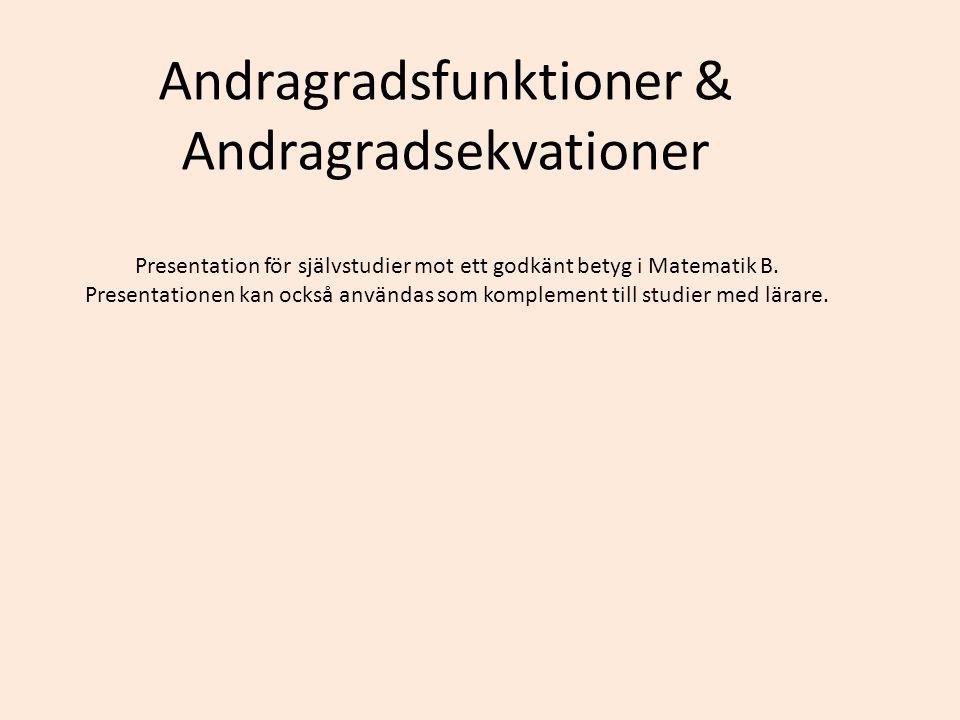 Andragradsfunktioner & Andragradsekvationer För att en funktion skall bli en andragradsfunktion måste följande term finnas med i uttrycket.