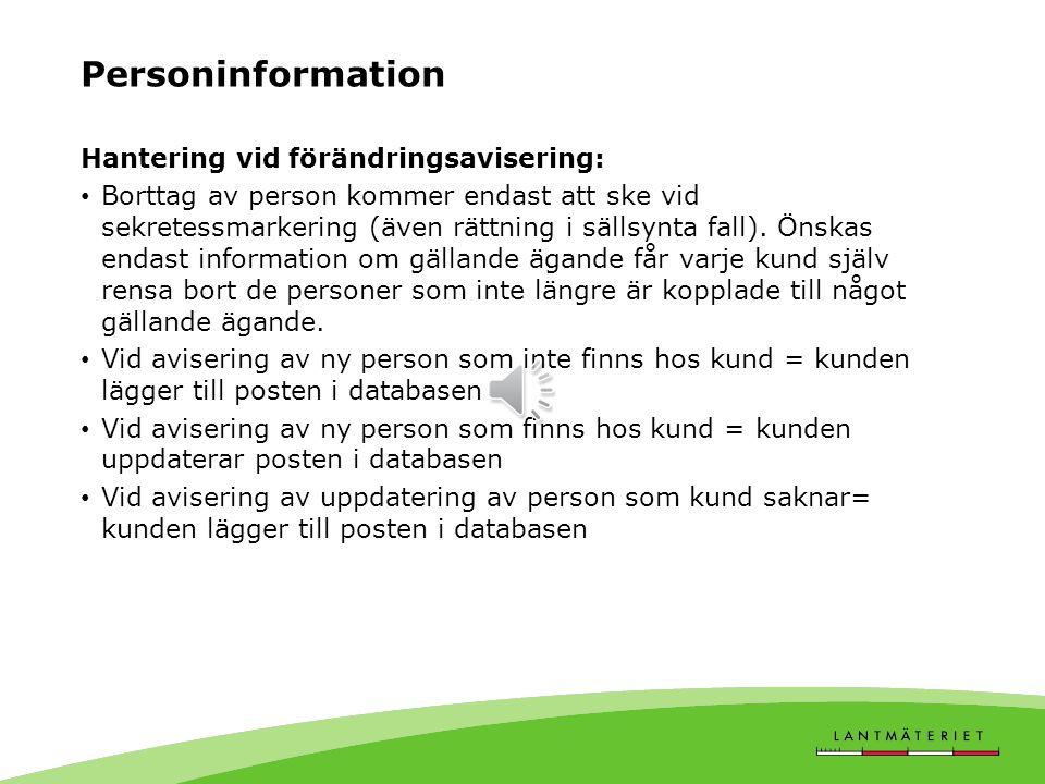 Personinformation, tabell 37A, 37B Lantmäteriet får uppdateringar av personinformation från Skatteverket, Folkbokföringen och Företagsregistret. Tabel