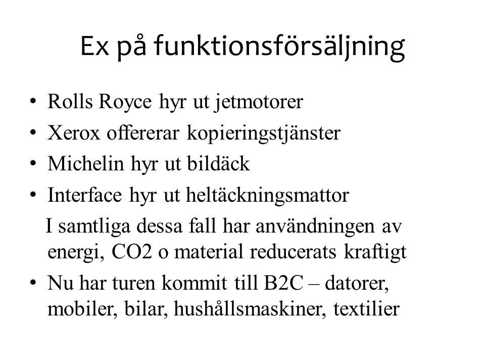 Ex på funktionsförsäljning • Rolls Royce hyr ut jetmotorer • Xerox offererar kopieringstjänster • Michelin hyr ut bildäck • Interface hyr ut heltäckni