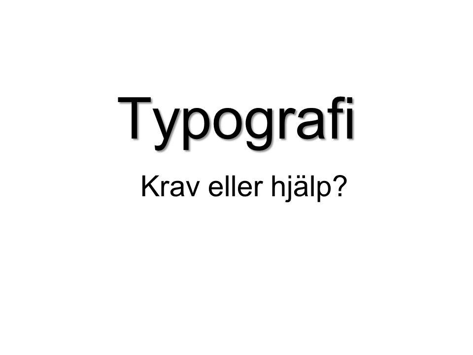 Typografi Krav eller hjälp?