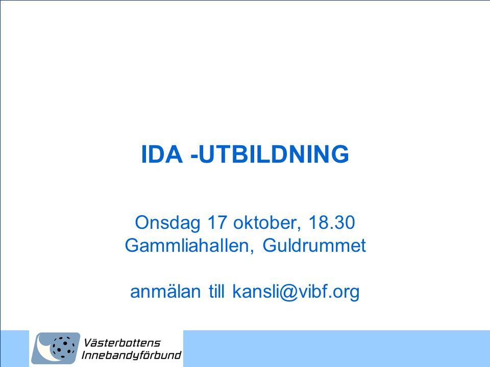 IDA -UTBILDNING Onsdag 17 oktober, 18.30 Gammliahallen, Guldrummet anmälan till kansli@vibf.org