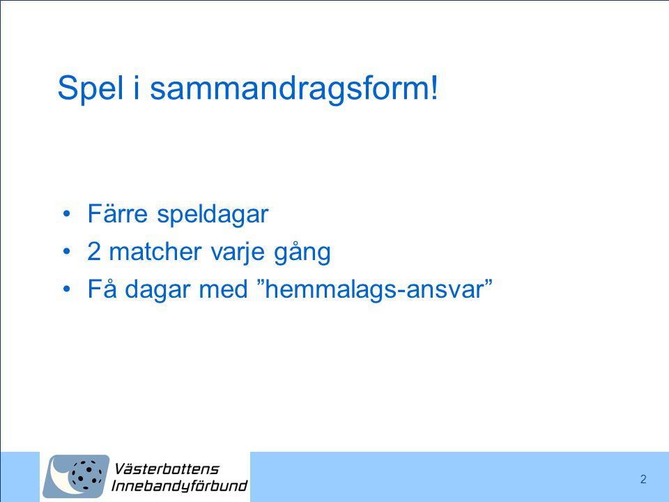 3 Komma igång med spelet… •Spelprogrammet på www.innebandy.se/vasterbottenwww.innebandy.se/vasterbotten -Välj Resultat/spelprogram -Välj er serie OBSERVERA 1: Att arrangör ej står i detta spelschema.