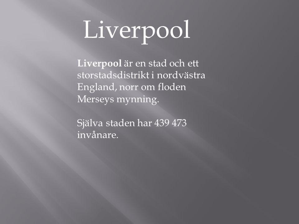 Liverpool är en stad och ett storstadsdistrikt i nordvästra England, norr om floden Merseys mynning. Själva staden har 439 473 invånare. Liverpool
