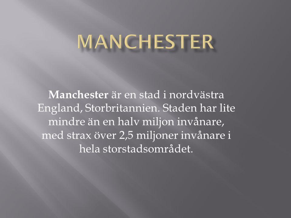 Manchester är en stad i nordvästra England, Storbritannien. Staden har lite mindre än en halv miljon invånare, med strax över 2,5 miljoner invånare i