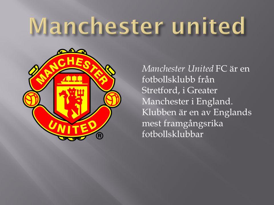 Manchester United FC är en fotbollsklubb från Stretford, i Greater Manchester i England. Klubben är en av Englands mest framgångsrika fotbollsklubbar