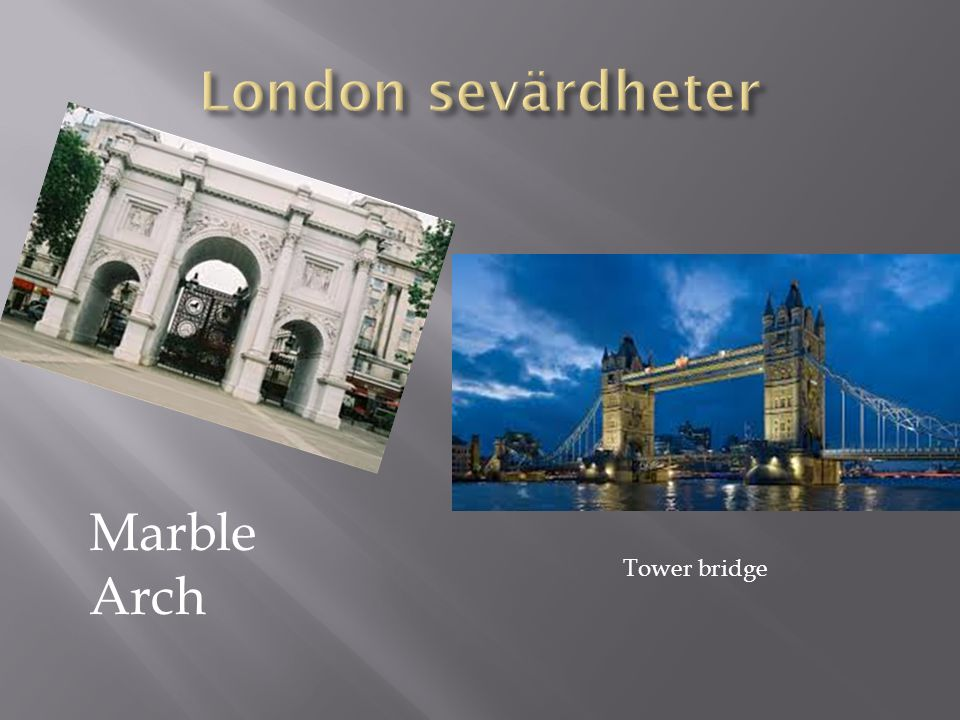 Marble Arch Tower bridge