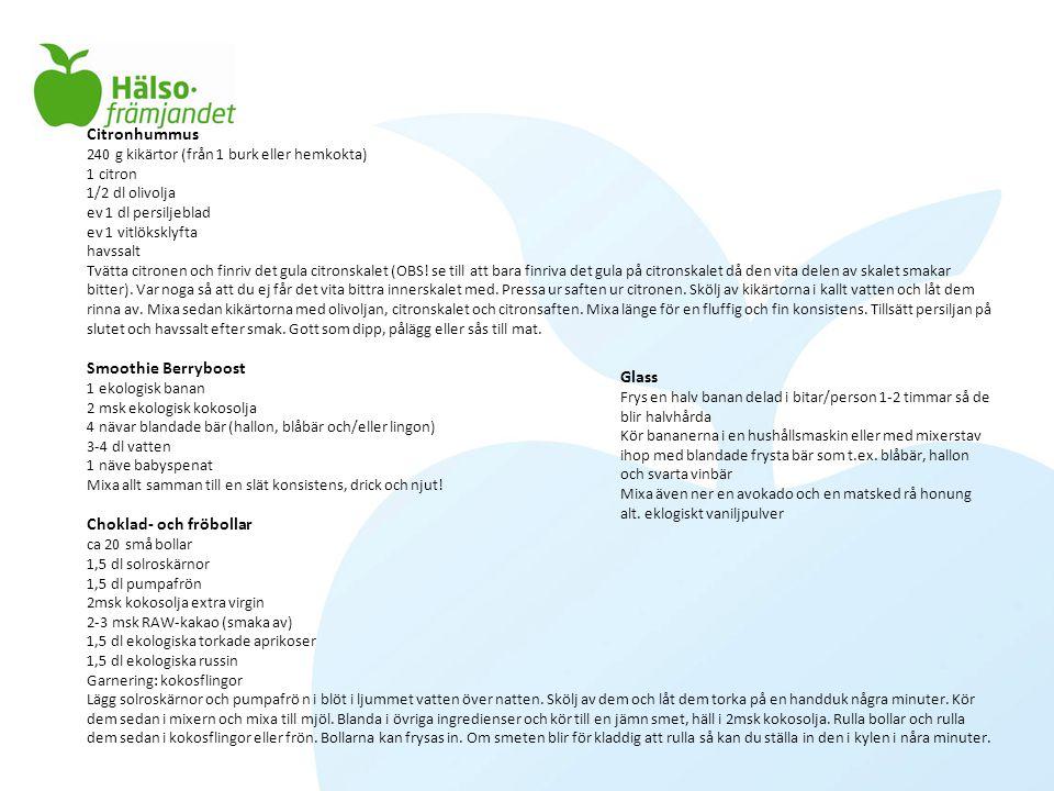 Citronhummus 240 g kikärtor (från 1 burk eller hemkokta) 1 citron 1/2 dl olivolja ev 1 dl persiljeblad ev 1 vitlöksklyfta havssalt Tvätta citronen och