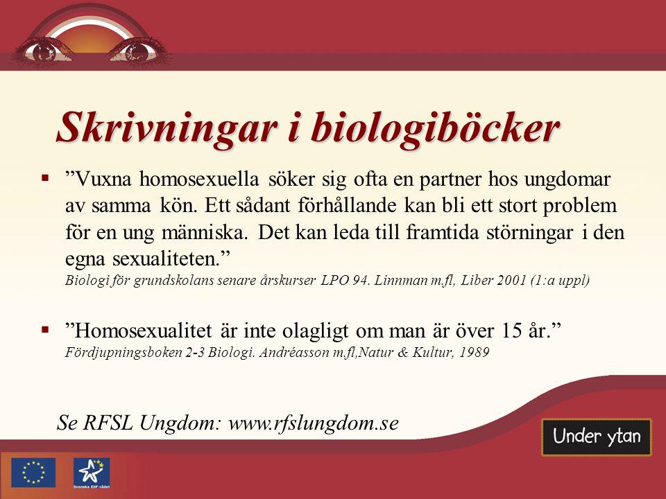 """Skrivningar i biologiböcker  """"Vuxna homosexuella söker sig ofta en partner hos ungdomar av samma kön. Ett sådant förhållande kan bli ett stort proble"""