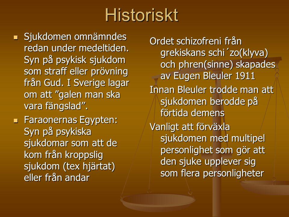 """Historiskt  Sjukdomen omnämndes redan under medeltiden. Syn på psykisk sjukdom som straff eller prövning från Gud. I Sverige lagar om att """"galen man"""